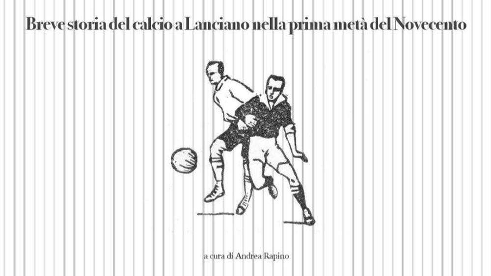 In libreria la «Breve storia del calcio a Lanciano nella prima metà del Novecento»